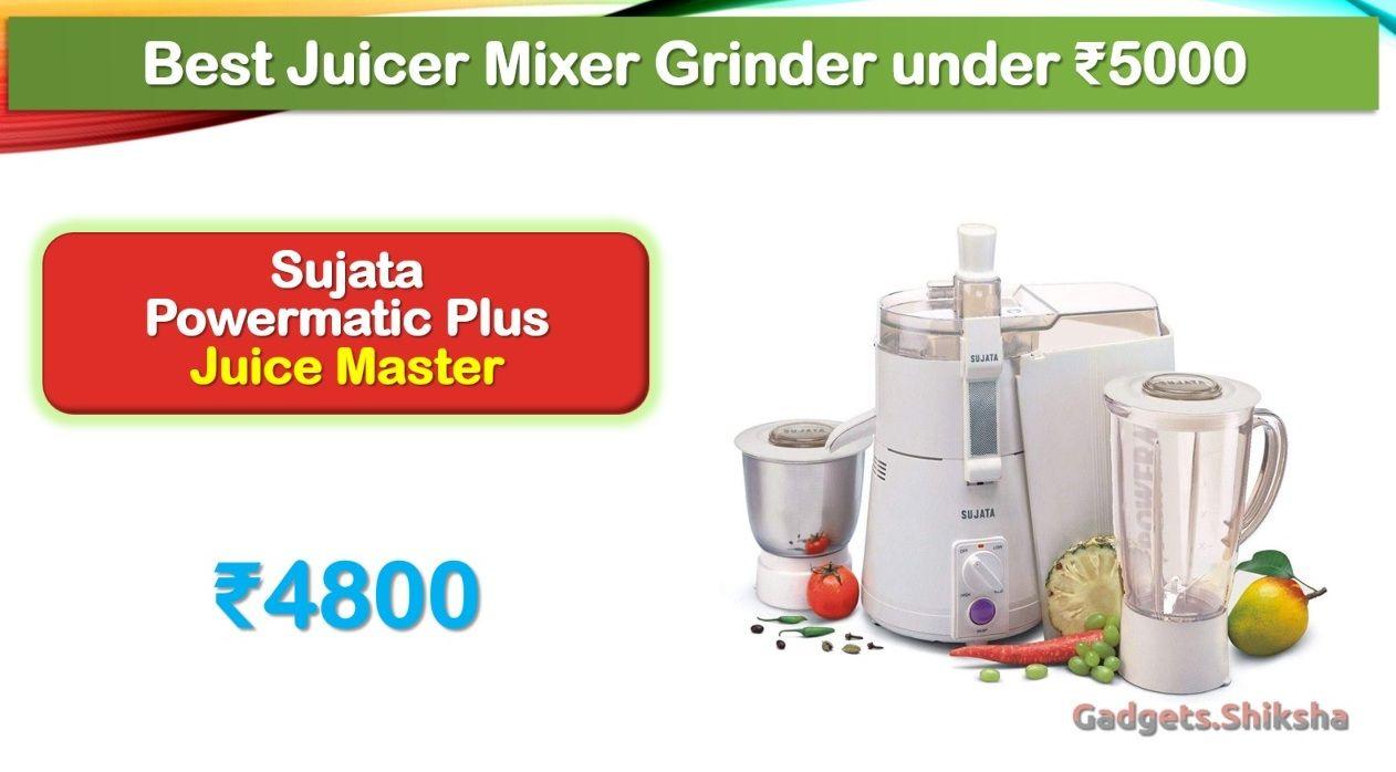 5 Best Mixer Grinder Juicer Under 5000 Rupees In India Market Juicer Juice Master Best Juicer