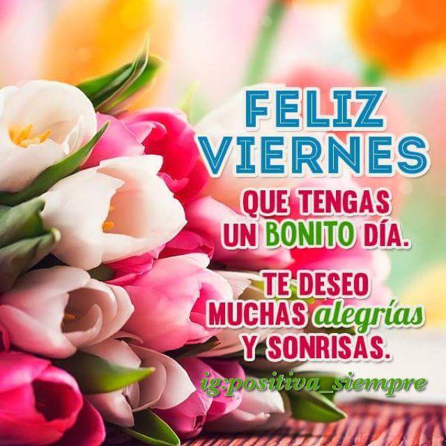 Feliz Viernes Buenos Dias Busca Y Sigue Mis Posts En Mi