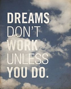 working towards dreams, a novel approach!