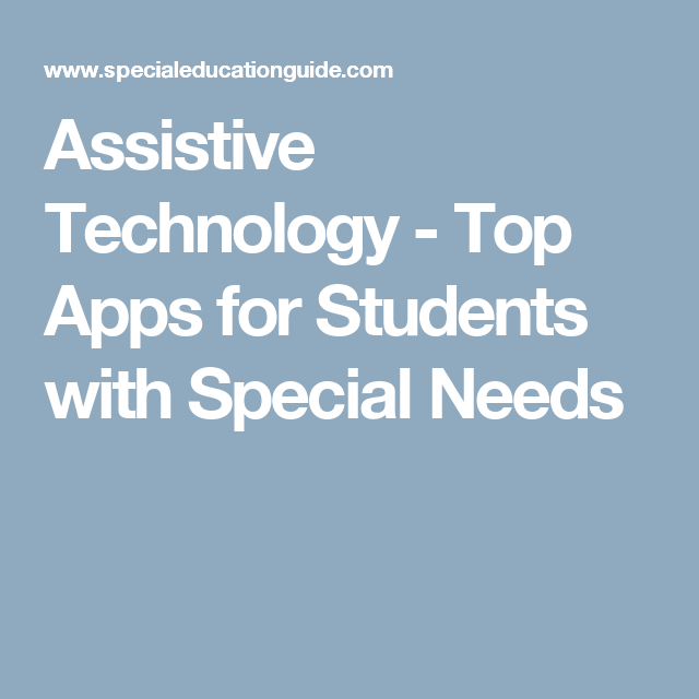 Assistive Technology Top Apps for Students with Special