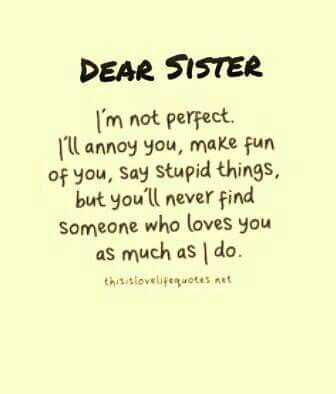 Miss you dearly r.i.p. | sisters | Teenager quotes about life