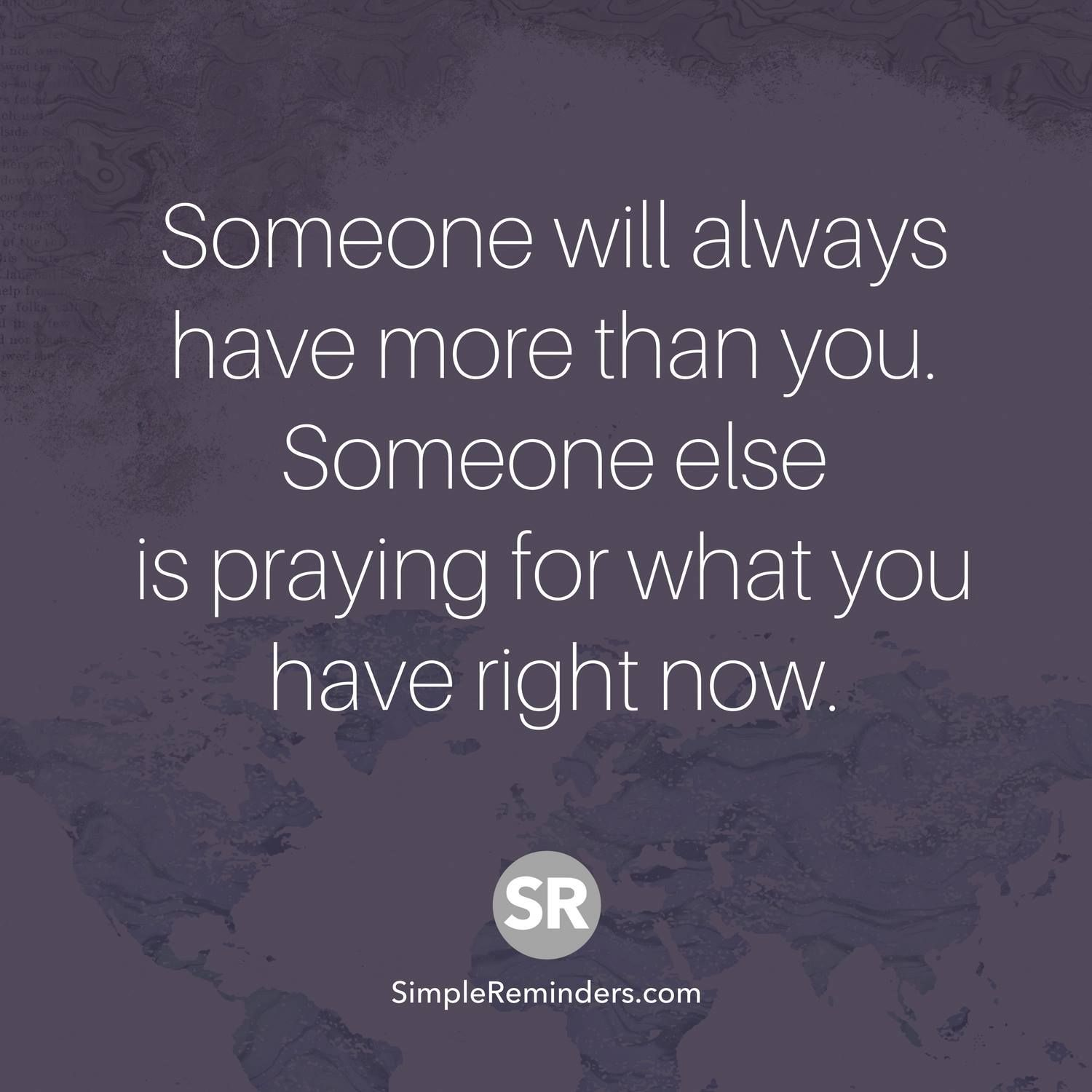 Praying Quotes Someone Will Always Have More Than Yousomeone Else Is Praying