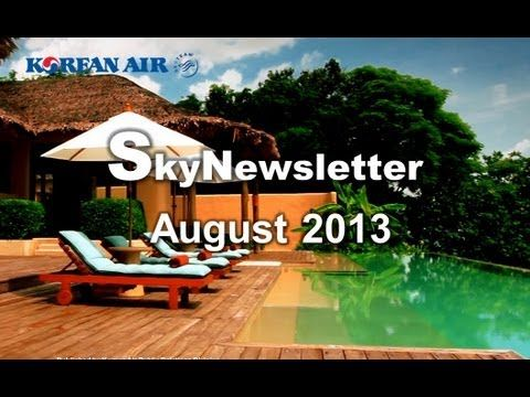 August 2013, Korean Air Monthly Video Newsletter [HD]
