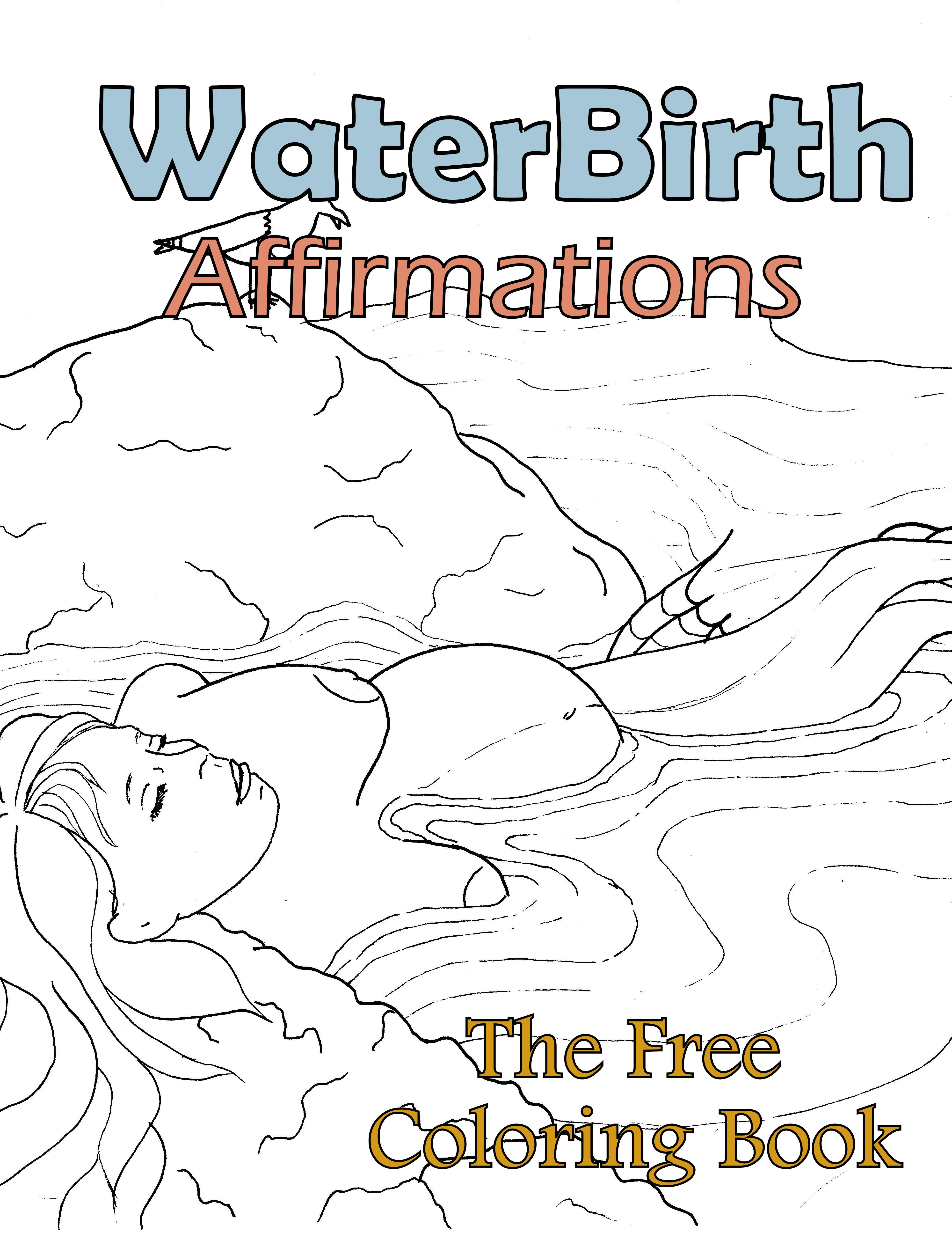 Birth Affirmation Coloring Page -Free Printable!- Water birth ...