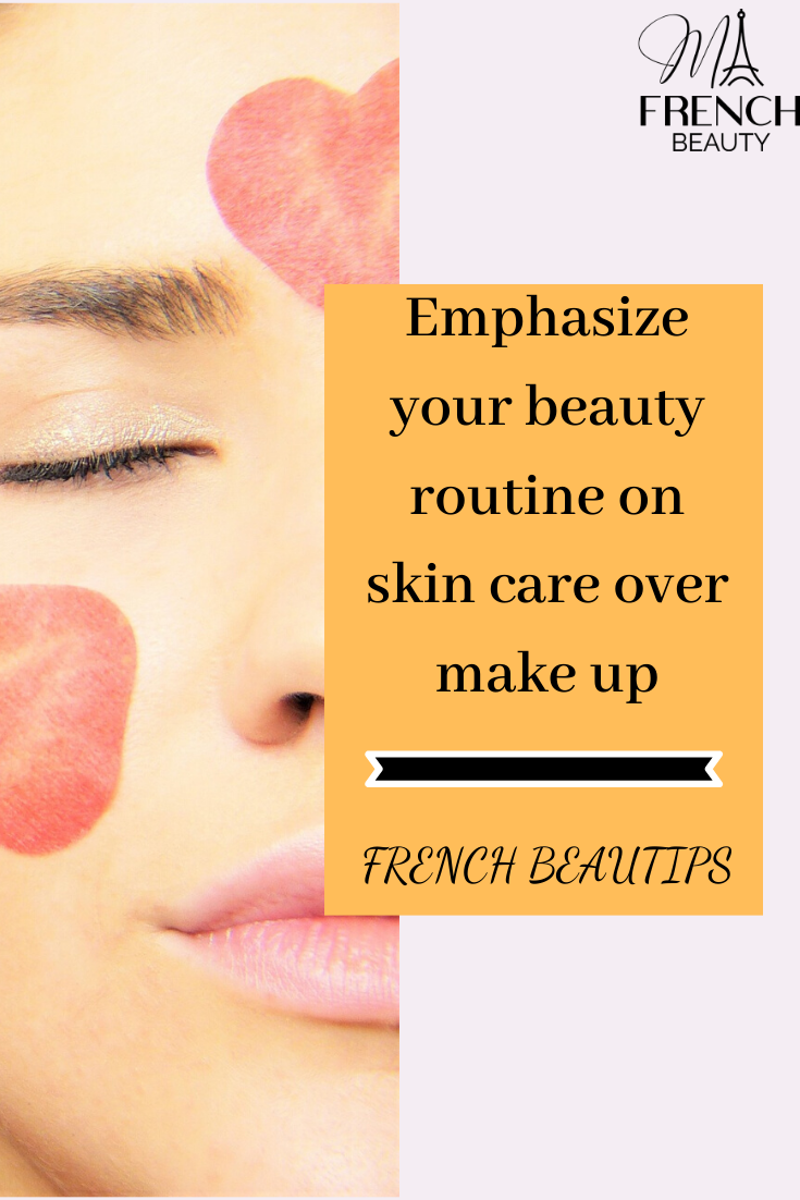 Focus On Skincare Over Makeup French Skin Care French Beauty Routine Beauty Routine Checklist