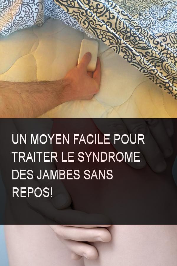 Un moyen facile pour traiter le syndrome des jambes sans