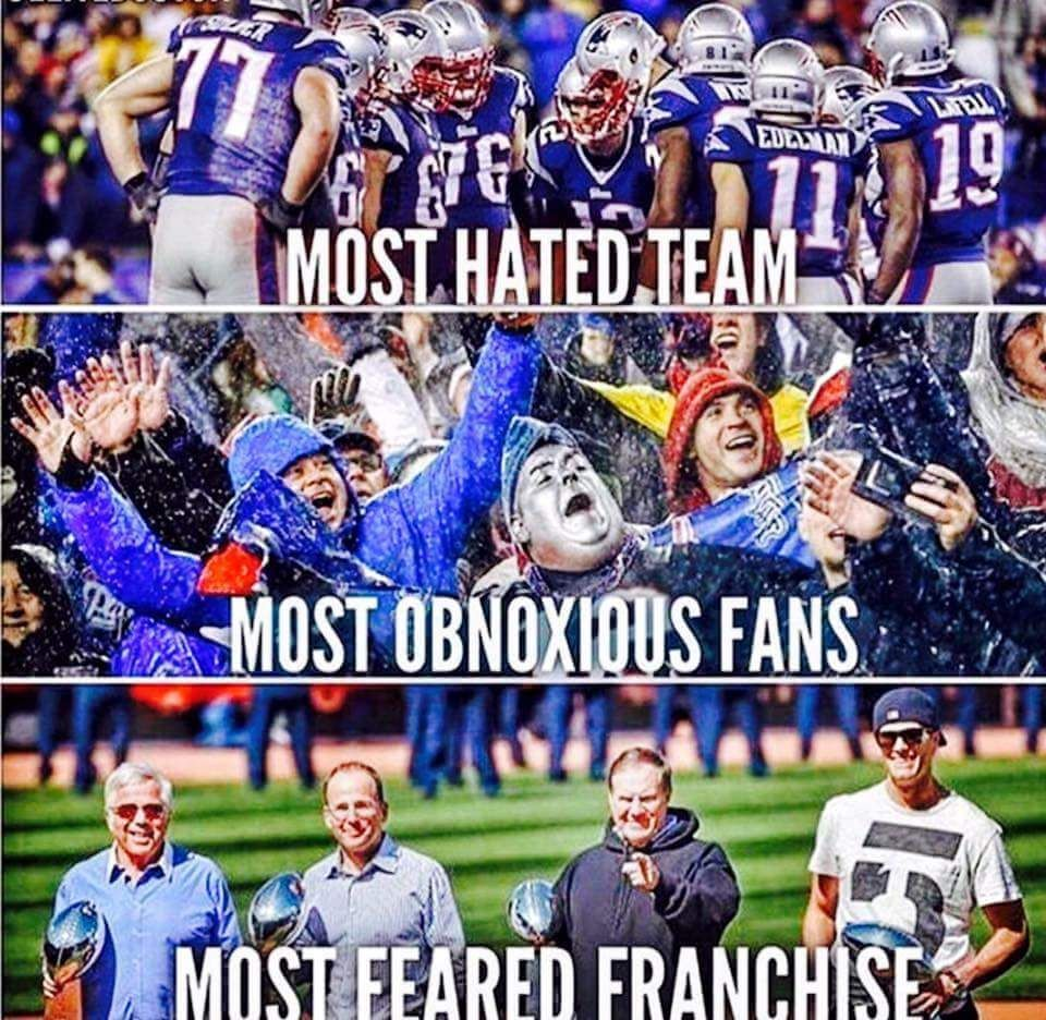 The New England Patriots Most Hated Team Most Obnoxious Fans Most Feared Franchise New England Patriots New England Patriots Football Patriots Memes