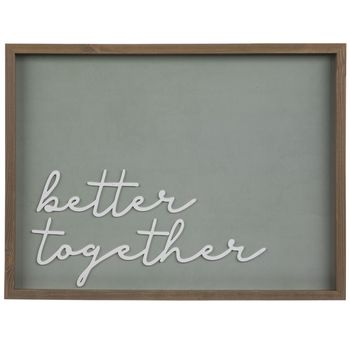 Celebrate the space that you share! Better Together Wood Wall Decor is made of MDF in a rectangle shape with a medium brown frame. In the center, there is a sage green background color and layered MDF cut out into the shapes of the words