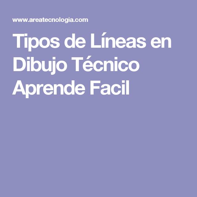 Tipos De Lineas En Dibujo Tecnico Aprende Facil Tipos De Lineas Tecnicas De Dibujo Los Tipitos