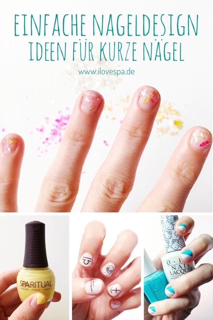 Einfache Nageldesign Ideen für kurze Nägel - DIYs zum Nachmachen ...