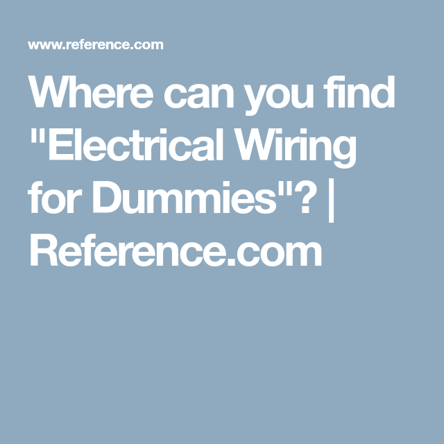"""Where Can You Find """"Electrical Wiring for Dummies"""