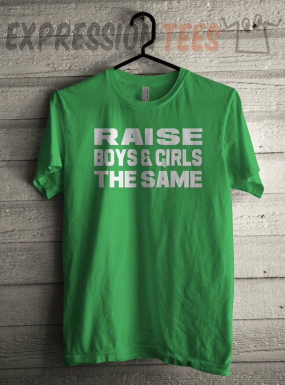 166ef143453 Men s Raise Boys and Girls the Same Shirt Unisex Adult Gender Equality T- Shirt  1395 Expression Tees Trending Clothing   Apparel USA Seller
