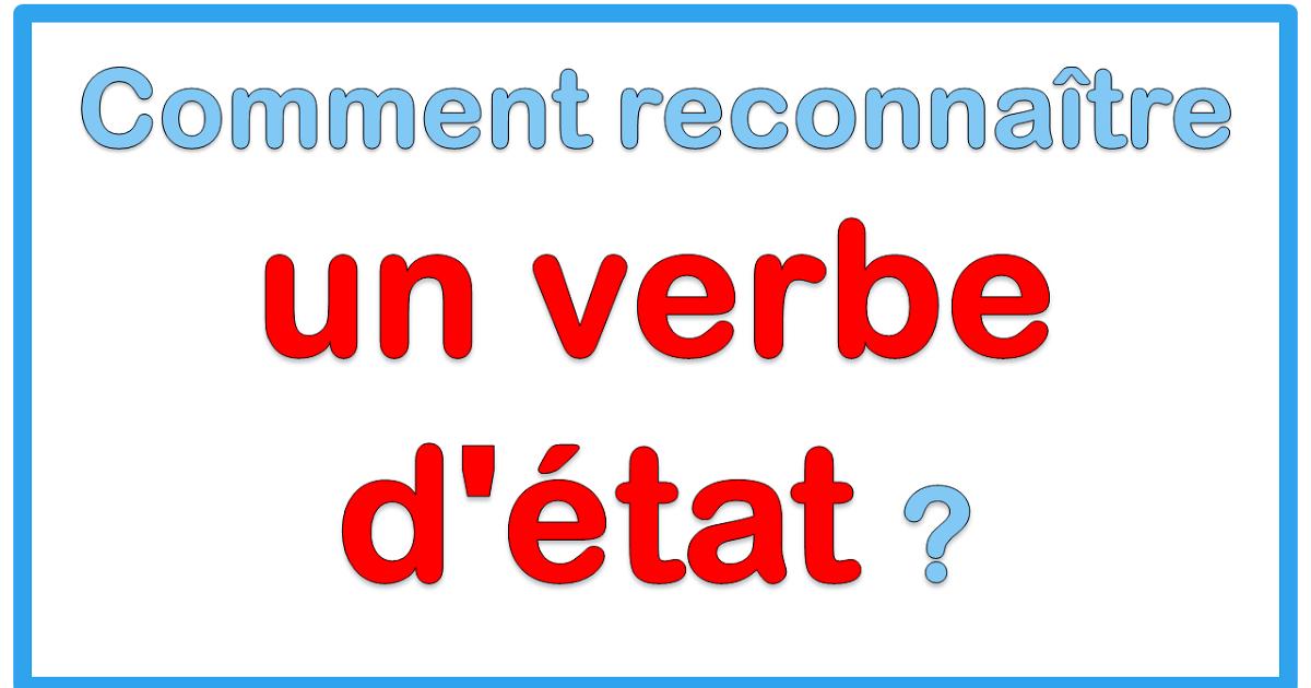 Comment Reconnaitre Un Verbe D Etat Verbe Apprentissage De La Langue Francaise Enseignement Du Francais
