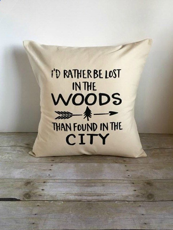 Pillow Cover 18x18, Id Rather Be Lost In The Woods, Graphic Pillow, Outdoorsy Decor, Hiking Pillow, Camping Pillow, Decorative Pillow by LibertyByDesign on Etsy