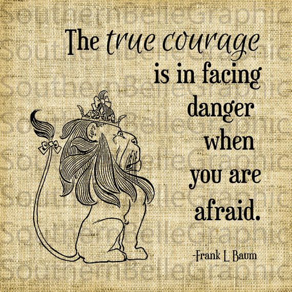Quote Wizard Stunning Couragecowardly Lion Quotewizard Of Ozsouthernbellegraphic . Design Inspiration