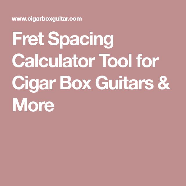 Fret Spacing Calculator Tool for Cigar Box Guitars & More