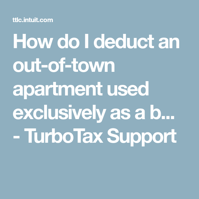 How Do I Deduct An Out-of-town Apartment Used Exclusively