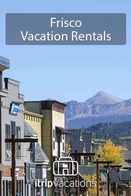 Frisco, Colorado Vacation Rentals