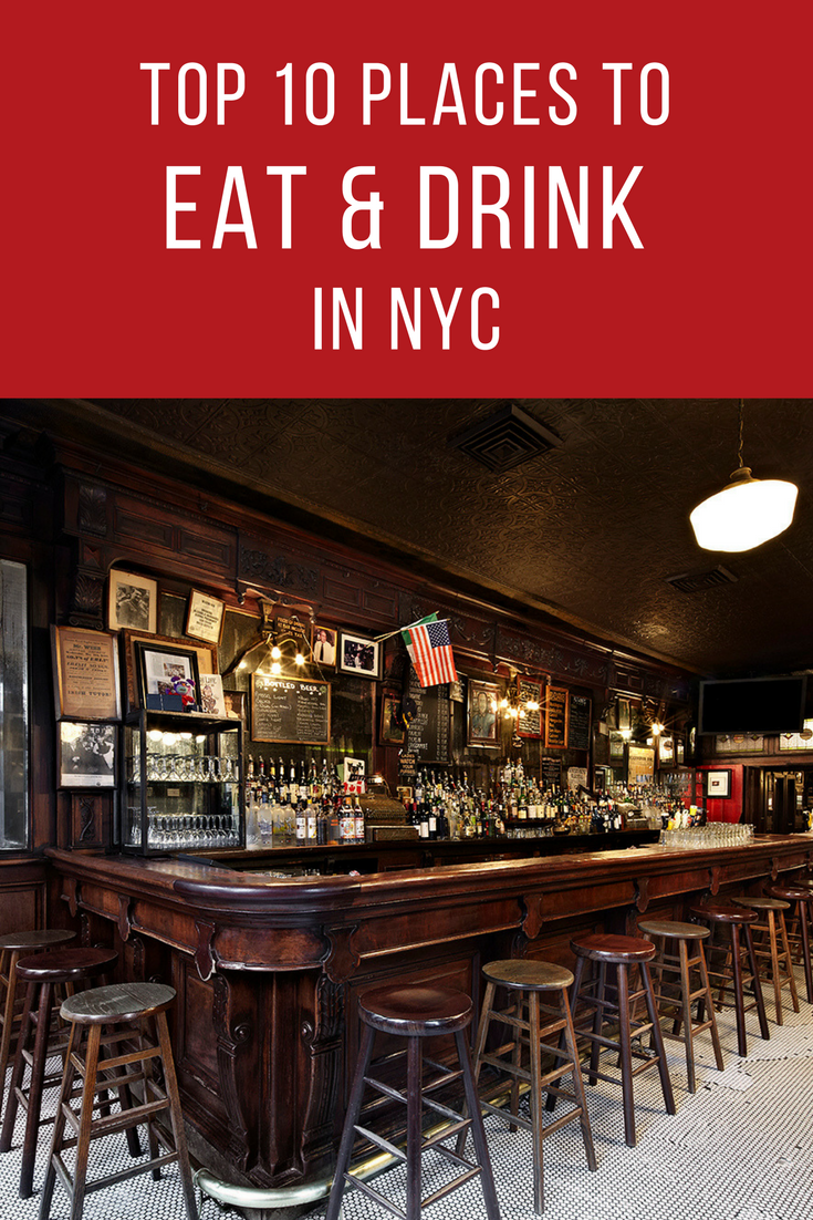 The Top 10 Places to Eat & Drink in NYC!