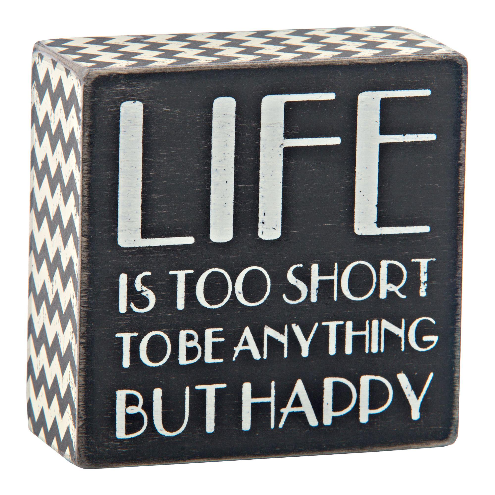 "Life is Too Short Box Sign, 4"" x 4"" - Gordmans"