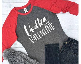 Vodka is my Valentine t shirt 1455bd001