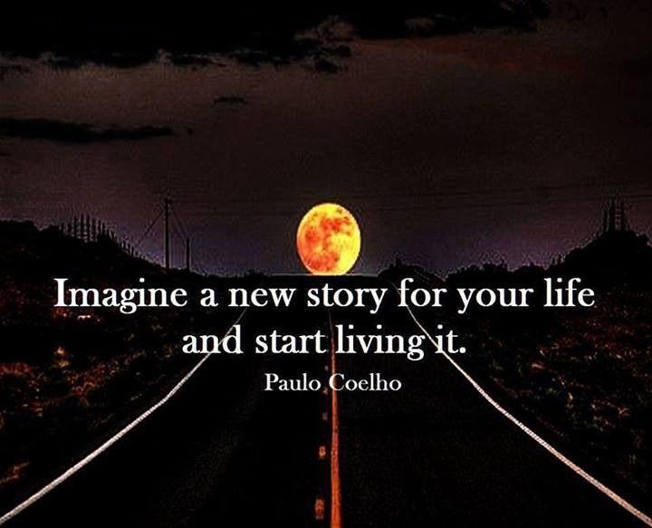 #PauloCoelho #imagine #imagination #new #change #life #living #NewStory #NewLife #MakeItWork #discovery #thinking #ChangeYourThoughts #ChangeYourMind #ChangeYourAttitude #love #LoveWhatYouDo #LoveYourLife