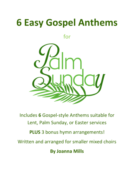 Love this collection of 6 Easy Gospel Anthems for Palm Sunday, Lent