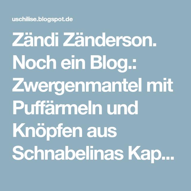 Zändi Zänderson. Noch ein Blog.: Zwergenmantel mit Puffärmeln und ...
