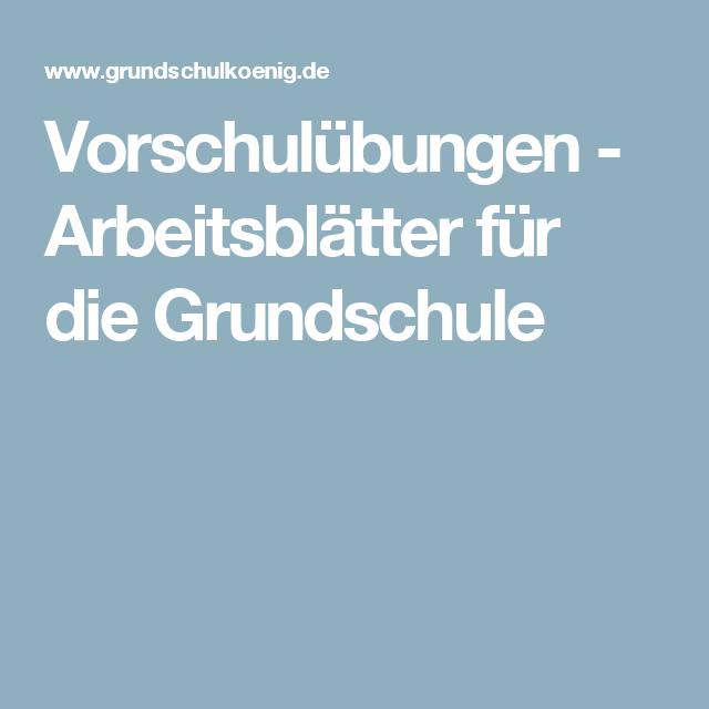 Vorschulübungen - Arbeitsblätter für die Grundschule | Vor-/Schule ...