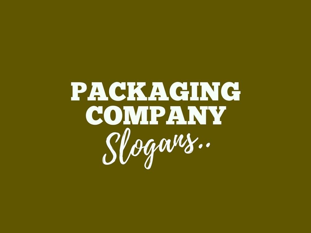 201 Catchy Packaging Company Slogans Taglines Packaging