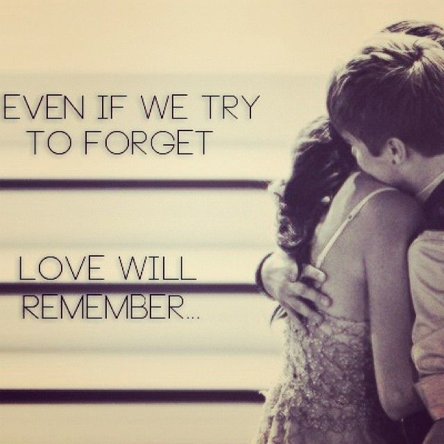 Even If We Try To Forget, Love Will Remember #love #quotes