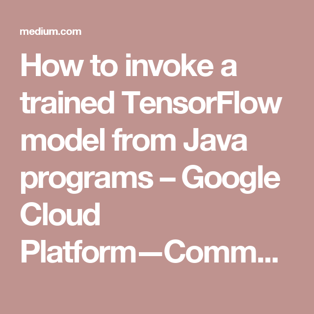 How to invoke a trained TensorFlow model from Java programs