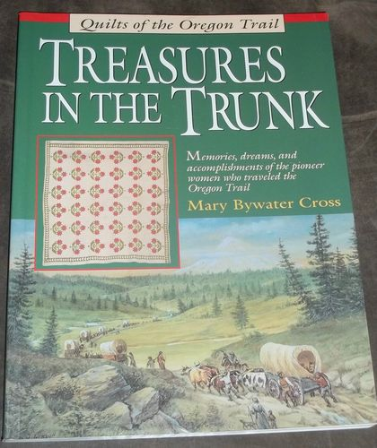 Quilts of The Oregon Trail Treasures in The Trunk by Mary Bywater Cross | eBay $4.99