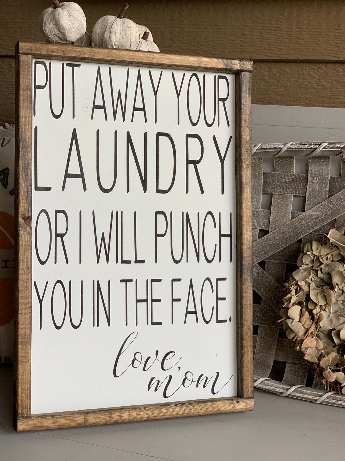 Signs with quotes | put away your laundry | laundry | signs | signs for home | farmhouse decor | farmhouse sign | home decor | kids room images