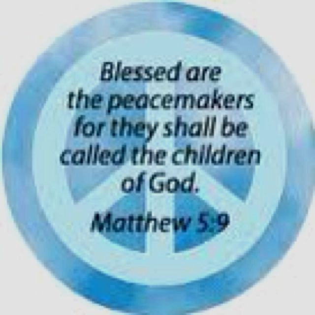 Peacemaker Quotes Blessed Are The Peacemakers For They Shall Be Called The Children Of .