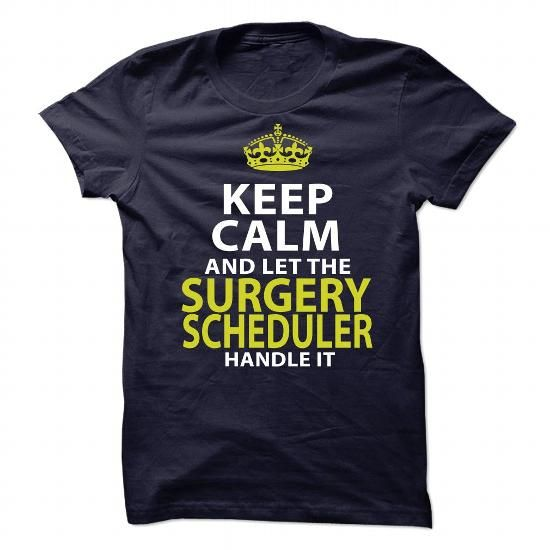 Surgery SchedulerKeep Calm  Football Shirt Trendy Tee Obtain
