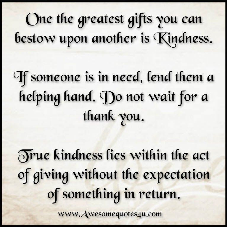 Awesome Quotes One The Greatest Gifts Helping Hands Quotes Hand Quotes Quotes To Live By
