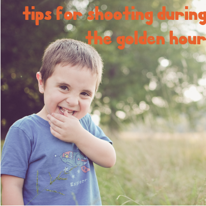 7 Tips for Shooting During the Golden Hour