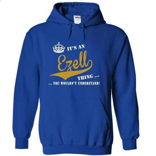 Its an Ezell Thing, You Wouldnt Understand! - #tshirt decorating #sweater diy. CHECK PRICE => https://www.sunfrog.com/LifeStyle/Its-an-Ezell-Thing-You-Wouldnt-Understand-vqmrlbjjno-RoyalBlue-19914730-Hoodie.html?68278