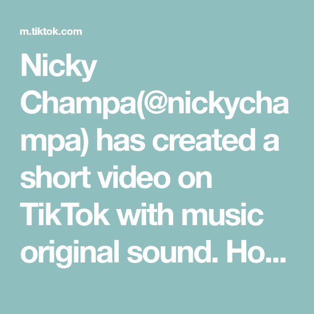 Nicky Champa Nickychampa Has Created A Short Video On Tiktok With Music Original Sound How Can I Ever Itspie Funny Video Memes Good Tutorials Crazy Kids