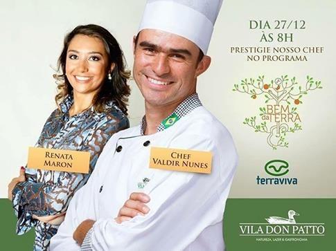 Chef Valdir Nunes | Vila Don Patto | Apresentadora Renata Maron | Bem da Terra | Grupo Bandeirantes | Dezembro de 2016.