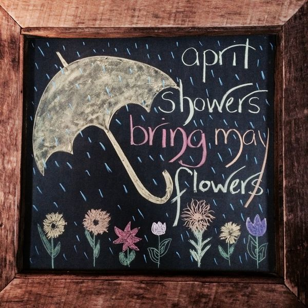 April Showers Bring May Flowers Spring Chalkboard: Pin By Jessica Zegle On Restuarants