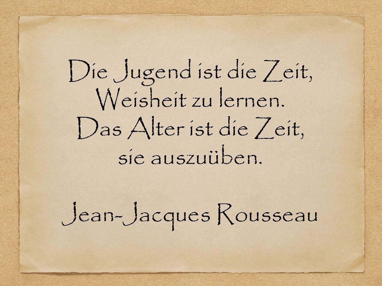 Die Jugend Ist Jean Jacques Rousseau Weisheiten Zitate Alter