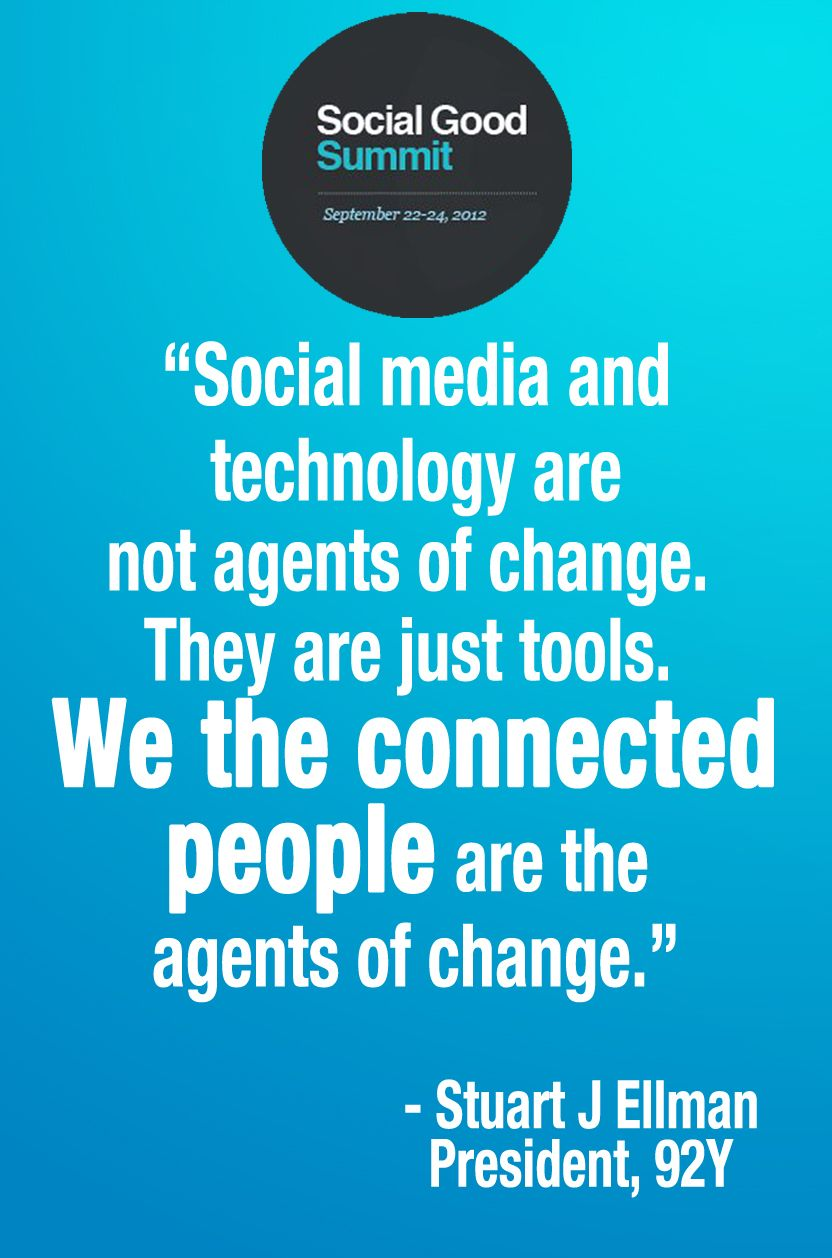 Social media & technology are not agents of change. People ...