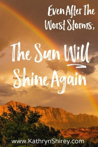 Even After The Worst Storms The Sun Will Shine Again Blogs