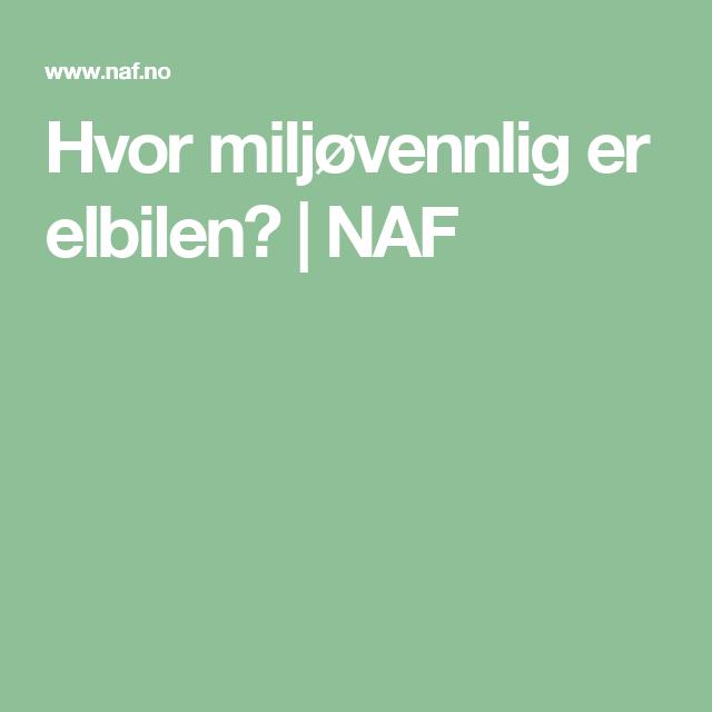 Hvor miljøvennlig er elbilen? | NAF