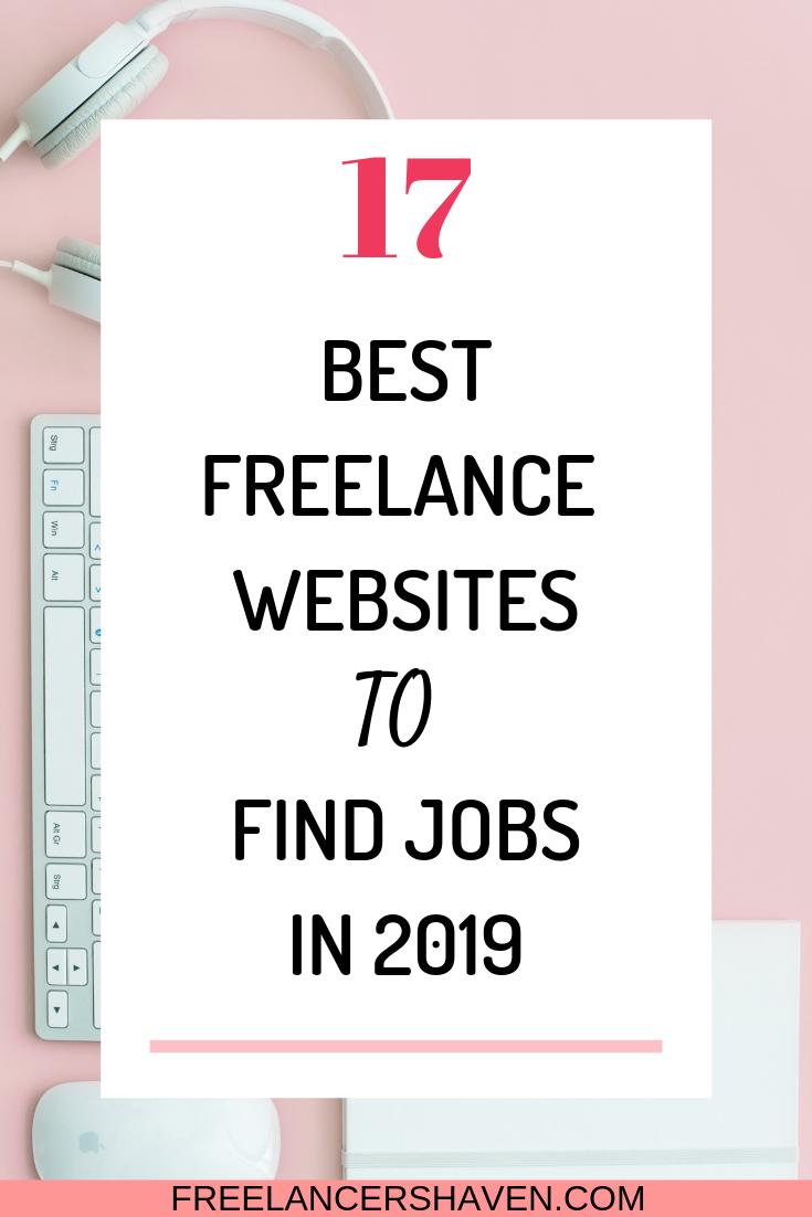 17 Best Freelance Websites To Find Jobs In 2019 Freelancer Website Freelance Jobs Website Freelancing Jobs