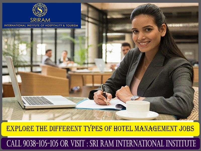 Explore The Different Types Of Hotel Management Jobs Hotel Management Management Hotel Operations