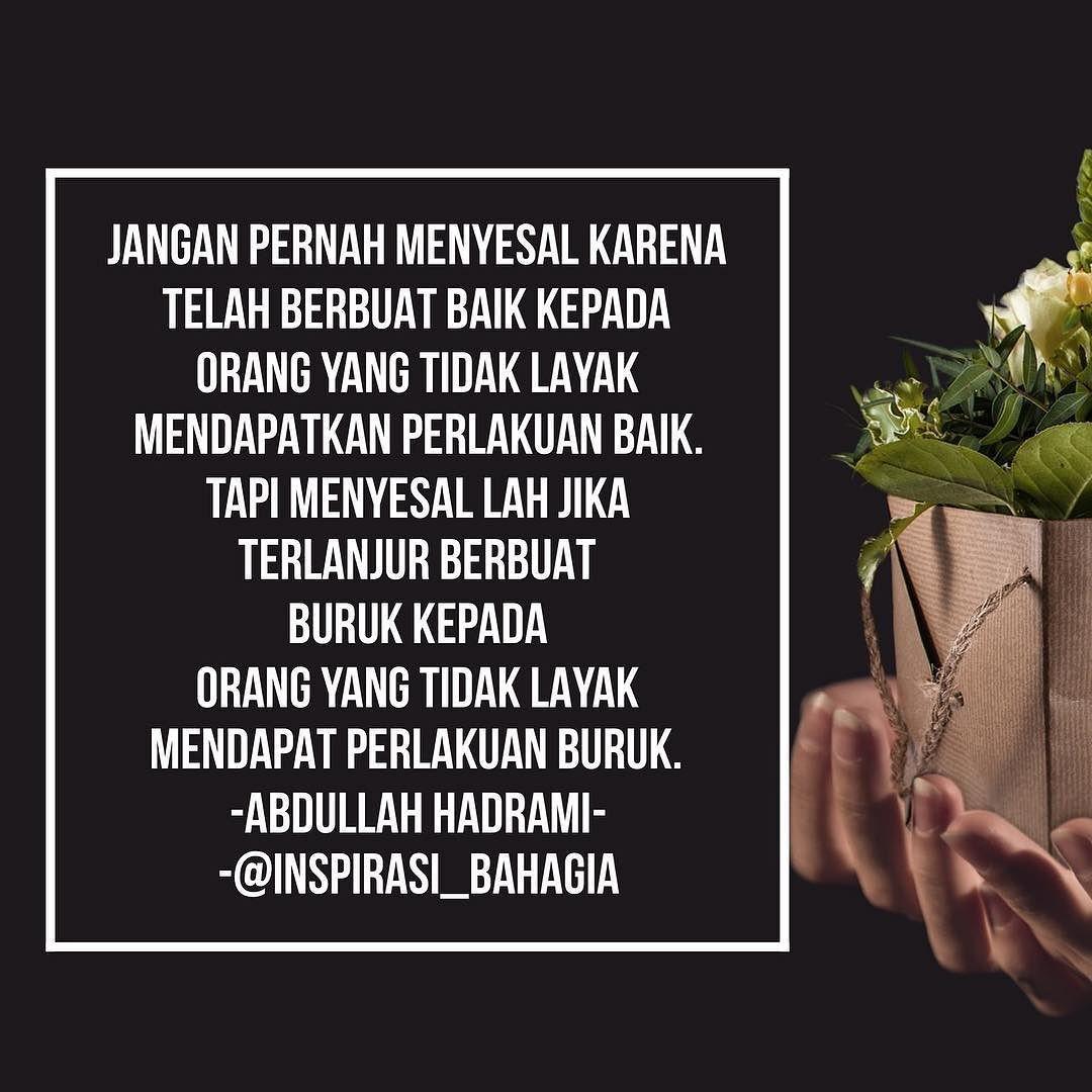 Jangan Pernah Menyesal Karena Telah Berbuat Baik Kepada Orang Yang