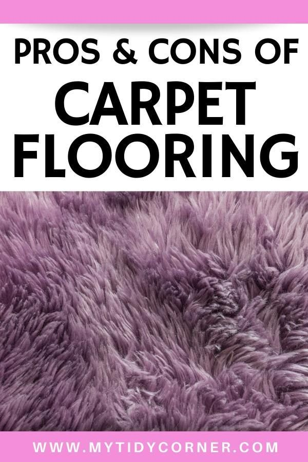 Learn about the pros and cons of carpet flooring to help you decide whether or not it is the right flooring choice for your home. #flooring #carpeting #carpetfloors #decorideas #homedecor #mytidycorner